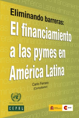 2011-Cepal-Aecid-Eliminando-barreras-El-financiamiento-a-las-Pymes-en-AL